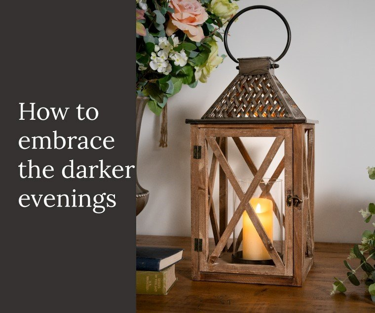 How To Embrace The Darker Evenings
