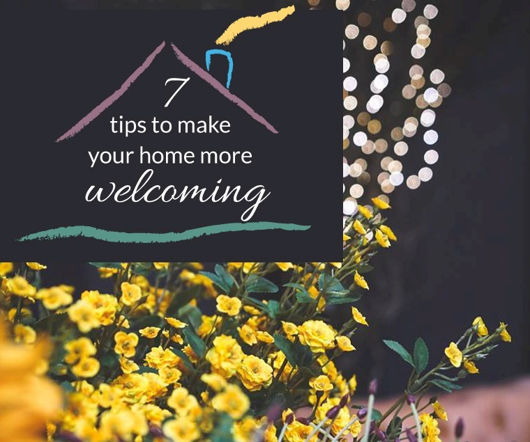 7 Tips To Make Your Home More Welcoming