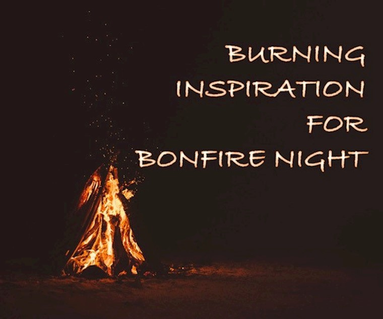 Burning Inspiration for Bonfire Night