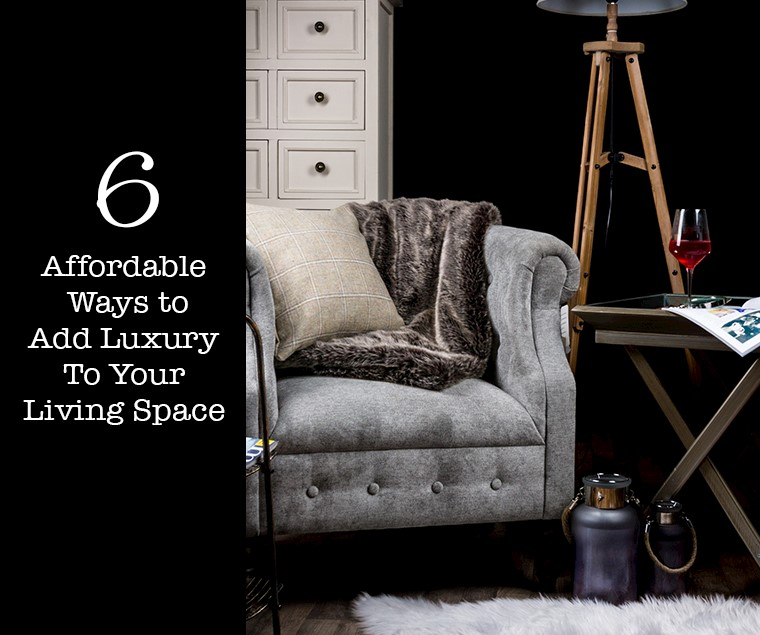 6 Affordable Ways to Add Luxury to Your Living Space