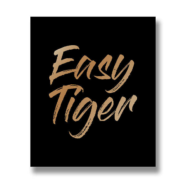 Easy Tiger Gold Foil Plaque