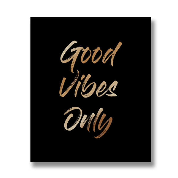 Good Vibes Only Gold Foil Plaque