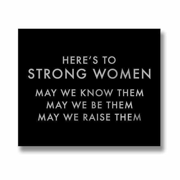 Here's To Strong Women Metallic Detail Plaque