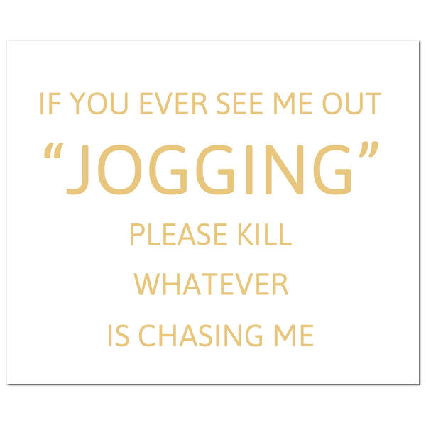 If You Ever See Me Out Jogging Gold Foil Plaque