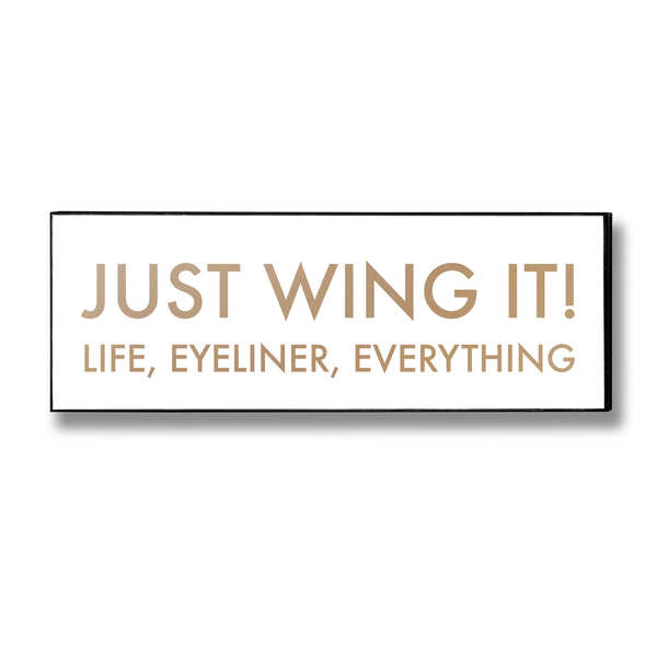 Just Wing It Gold Foil Plaque