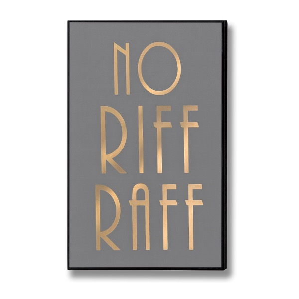 No Riff Raff Gold Foil Plaque