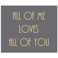 Image 1 - All Of Me Loves All Of You Gold Foil Plaque